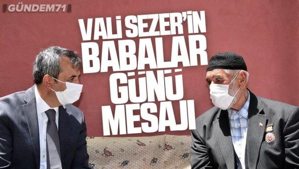 Kırıkkale Valisi Yunus Sezer Babalar Günü Nedeniyle Mesaj Yayımladı