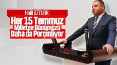 Halil Öztürk; 15 Temmuz Demokrasi ve Millî Birlik Gününe Özel Basın Açıklaması Yaptı