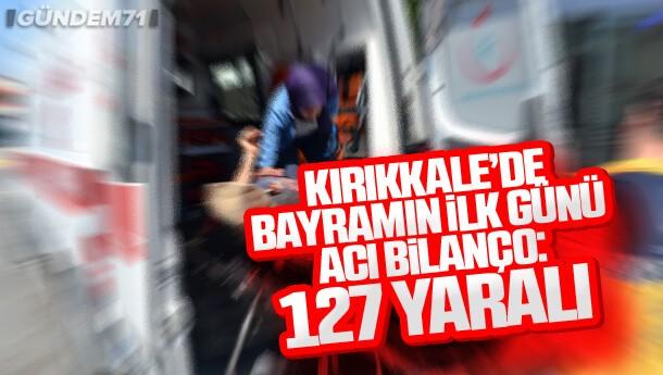 Kırıkkale'de Bayramın İlk Günü Acemi Kasap Bilançosu: 127 Yaralı