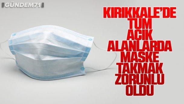 Kırıkkale'de Tüm Açık Alanlarda Maske Takmak Zorunlu Oldu