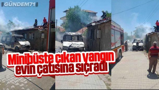 Kırıkkale'de Minibüste Çıkan Yangın Evin Çatısına Sıçradı