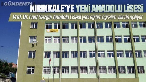 Kırıkkale'ye Yeni Anadolu Lisesi