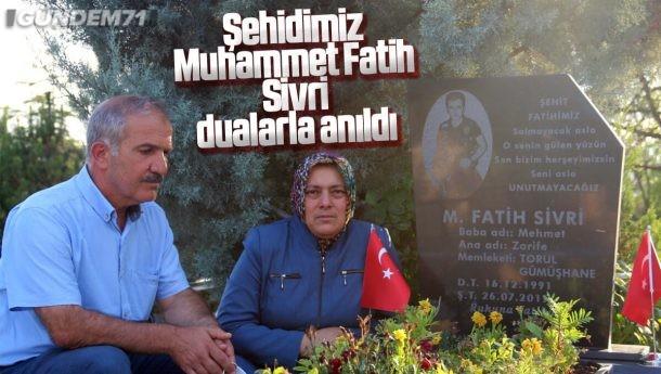 Şehit Muhammet Fatih Sivri Anıldı