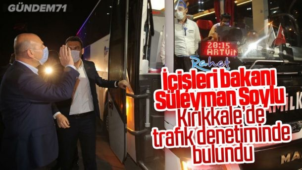 Bakan Soylu, Kırıkkale'de Trafik Denetimlerinde Bulundu