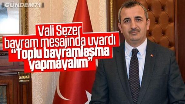 Kırıkkale Valisi Yunus Sezer'in Kurban Bayramı Mesajı
