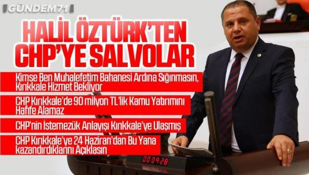 Halil Öztürk'ten CHP'ye Salvolar