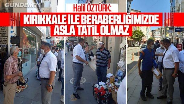 """Halil Öztürk; """"Kırıkkale İle Beraberliğimizde Asla Tatil Olmaz"""""""
