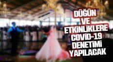 Düğün ve Etkinliklere Koronavirüs Denetimi Yapılacak
