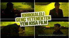 Kırıkkaleli Genç Yetenekten Kısa Film