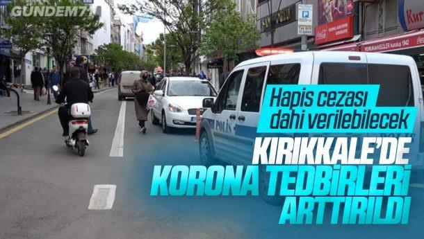 Kırıkkale'de Tedbirler Arttırıldı Hapis Cezası Dahi Verilebilecek