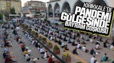 Kırıkkale'de Pandemi Gölgesinde İlk Kurban Bayramı Namazı Kılındı