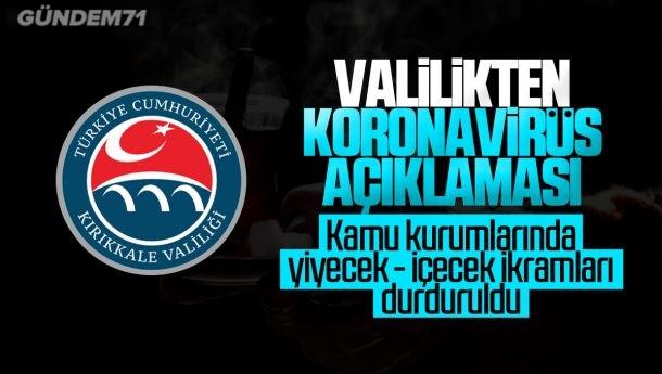 Kırıkkale'de Koronavirüs Tedbirleri Kapsamında Kamuda Yiyecek İçecek İkramları Durduruldu
