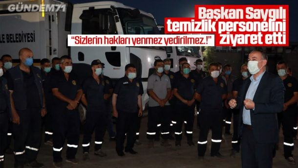 Mehmet Saygılı, Temizlik Personelini Ziyaret Etti