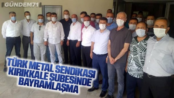 Türk Metal Sendikası Kırıkkale Şubesinde Bayramlaşma Programı Yapıldı