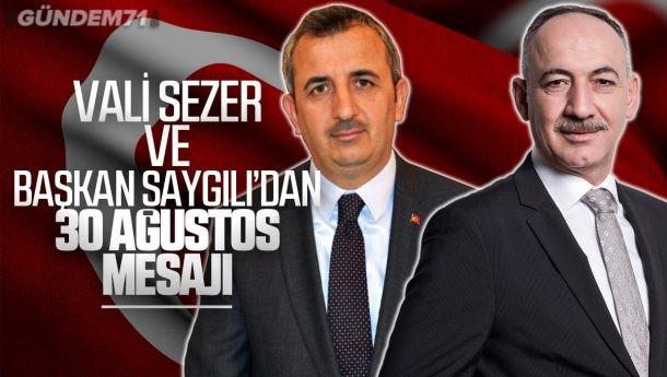Vali Sezer ve Başkan Saygılı 30 Ağustos Zafer Bayramı Nedeniyle Kutlama Mesajı Yayımladı