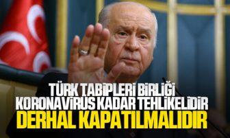 MHP Lideri Bahçeli: Türk Tabipleri Birliği Derhal Kapatılmalıdır