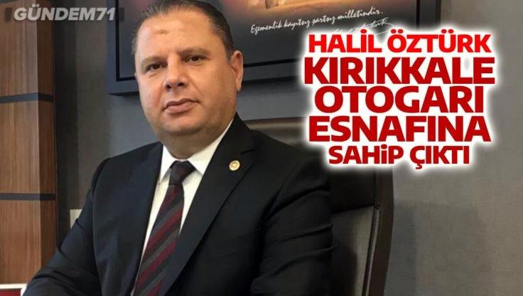 Halil Öztürk, Kırıkkale Otogarı Esnafına Sahip Çıktı