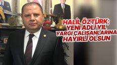 Halil Öztürk, Adli Yıl Açılışı Nedeniyle TBMM'de Özel Bir Açıklama Yaptı