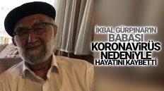 İkbal Gürpınar'ın Babası Koronavirüs Nedeniyle Hayatını Kaybetti