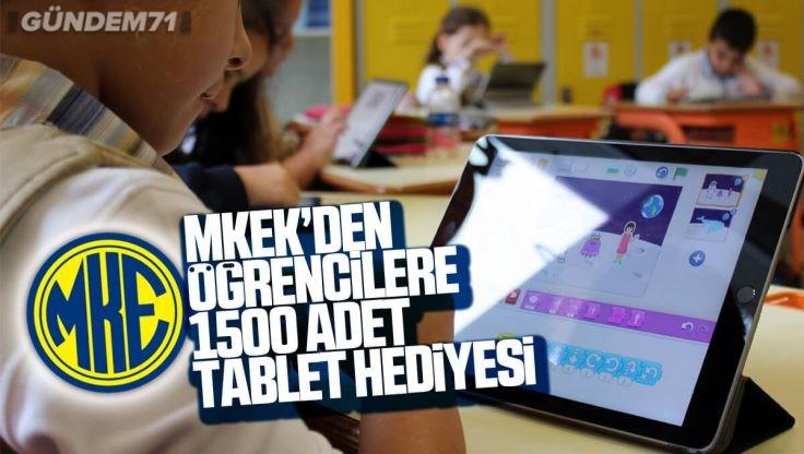 MKE'den Öğrencilere 1500 Adet Tablet Hediyesi