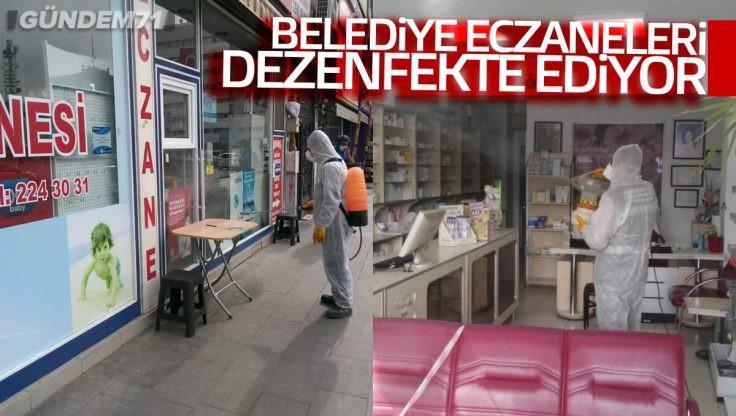 Belediye Eczaneleri de Dezenfekte Ediyor