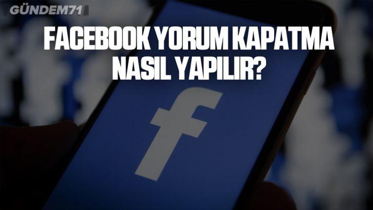 Facebook Yorum Kapatma Nasıl Yapılır?