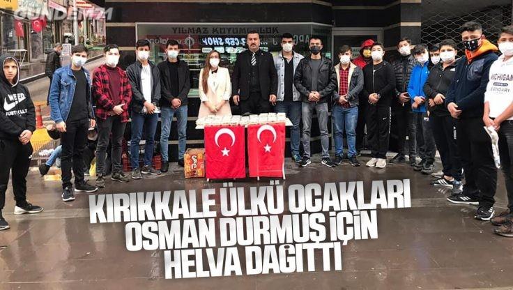 Kırıkkale Ülkü Ocakları Osman Durmuş İçin Helva Dağıttı