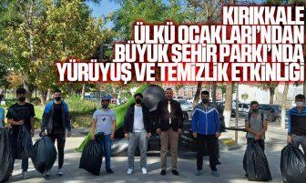 Kırıkkale Ülkü Ocakları Büyük Şehir Parkı'nda Yürüyüş ve Çevre Temizliği Yaptı