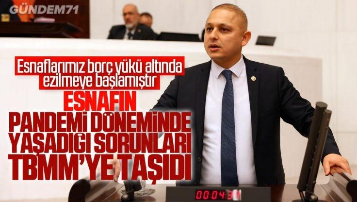 Ahmet Önal, Esnafın Pandemi Döneminde Yaşadığı Sorunları TBMM'ye  Taşıdı