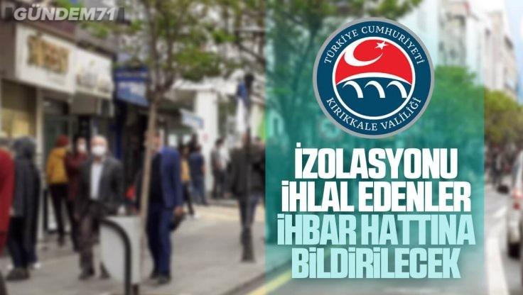 Kırıkkale Valiliği Covid-19 Pozitif ve Temaslı İhbar Hattı Kuruldu