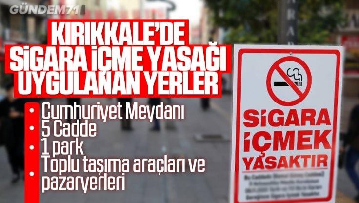 Kırıkkale'de Sigara Yasağının Uygulanacağı Yerler Belirlendi