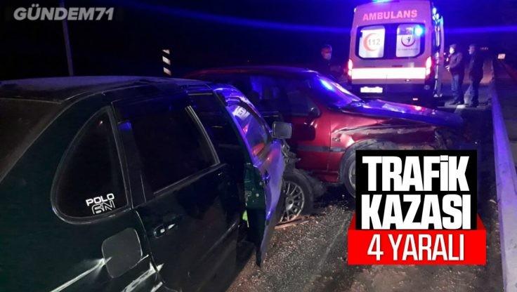 Trafik Kazası: 4 Kişi Yaralandı