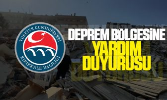 Kırıkkale Valiliği'nden Deprem Bölgesi İçin Yardım Duyurusu