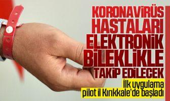 Kırıkkale'de Koronavirüs Hastaları Elektronik Bileklik İle Takip Edilecek