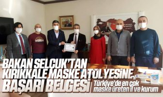 Bakan Selçuk'tan Kırıkkale Halk Eğitim Merkezi Cerrahi Maske Atölyesine Başarı Belgesi