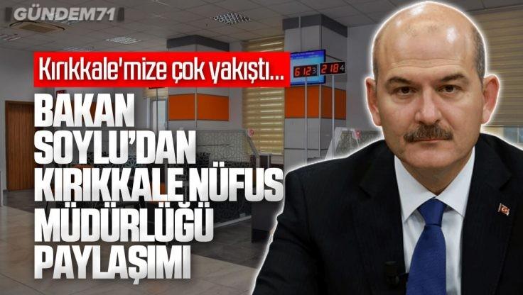 Süleyman Soylu'dan Kırıkkale Nüfus Müdürlüğü Paylaşımı