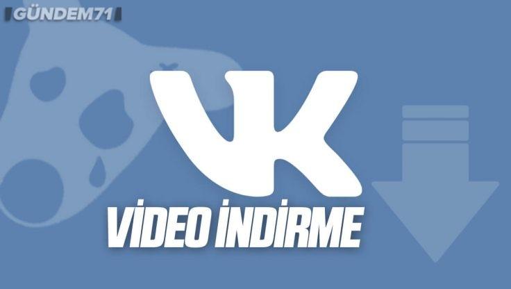VK Video İndirme 2021
