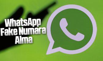 WhatsApp Fake Numara Alma (Sahte)
