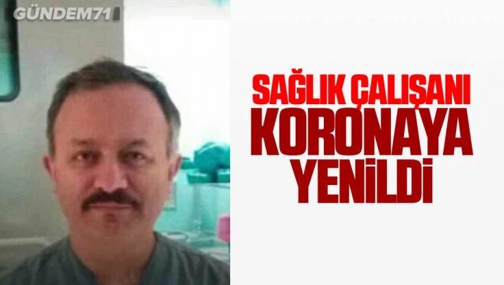 Kırıkkale'de Sağlık Çalışanı Koronavirüs Nedeniyle Vefat Etti