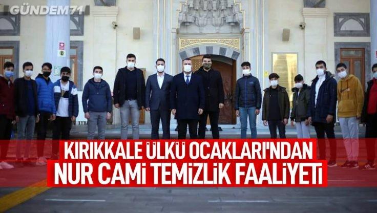 Kırıkkale Ülkü Ocakları Ortaöğretim Teşkilatı Nur Camii Temizlik Faaliyeti Yaptı