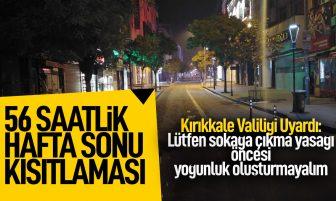 Kırıkkale Valiliği'nden Haftasonu Uygulanacak Sokağa Çıkma Yasağı Hakkında Açıklama