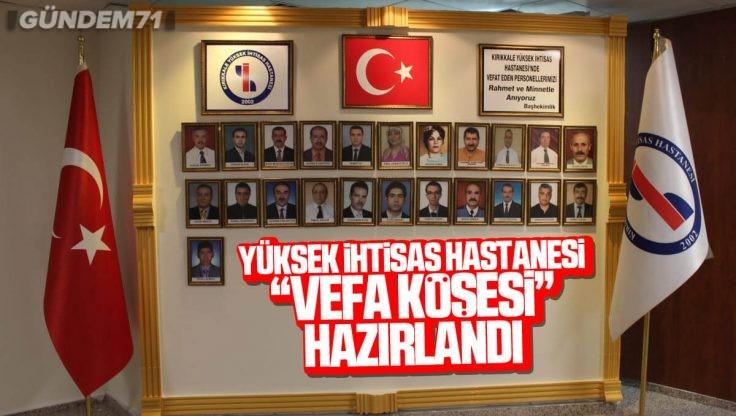 """Kırıkkale Yüksek İhtisas Hastanesi'nde """"Vefa Köşesi"""" Hazırlandı"""