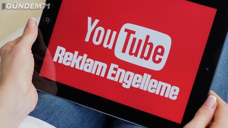 YouTube Reklam Engelleme Nasıl Yapılır