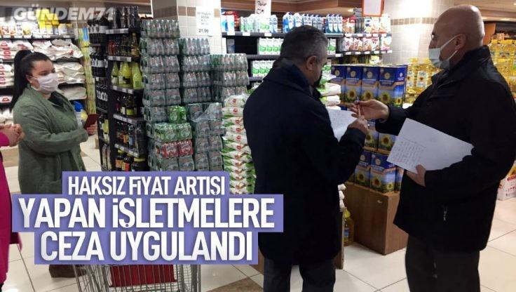 Kırıkkale'de Haksız Fiyat Artışı Yapan İşletmelere Ceza
