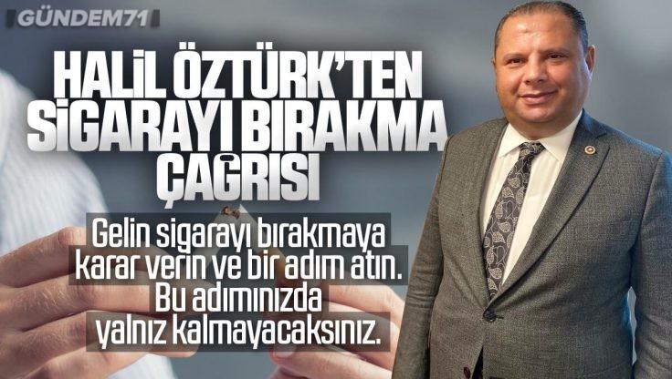 """Halil Öztürk'ten """"Sigarayı Bırakma"""" Daveti"""