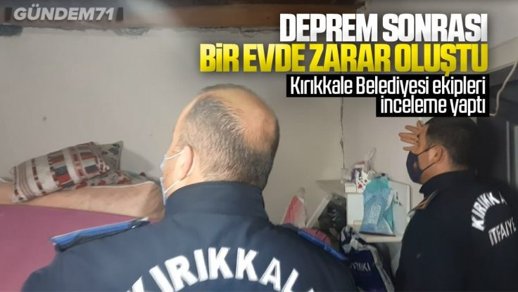 Kalecik Depremi Sonrası Kırıkkale'de Bir Evde Zarar Oluştu