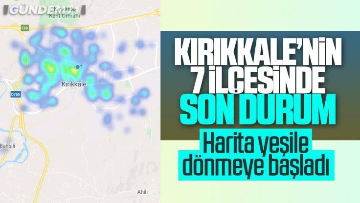 Kırıkkale Koronavirüs Haritası: Birçok İlçede Vaka Uyarısı Kayboluyor