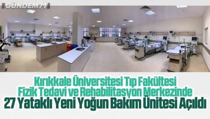 KKÜ Tıp Fakültesi Fizik Tedavi ve Rehabilitasyon Merkezinde Yeni Yoğun Bakım Ünitesi Açıldı