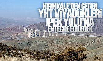 Kırıkkale'den Geçen YHT Viyadükleri, İpek Yolu'na Entegre Edilecek
