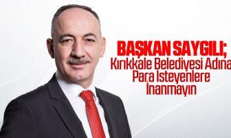 Kırıkkale Belediye Başkanı Mehmet Saygılı'dan Vatandaşlara Dolandırıcılık Uyarısı